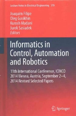 Informatics in Control, Automation and Robotics: 11th International Conference, Icinco 2014 Vienna, Austria, Sept... (Hardcover)