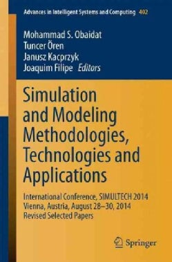 Simulation and Modeling Methodologies, Technologies and Applications: International Conference, Simultech 2014 Vi... (Paperback)