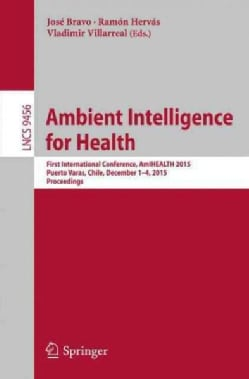 Ambient Intelligence for Health: First International Conference, Amihealth 2015, Puerto Varas, Chile, December 1-... (Paperback)