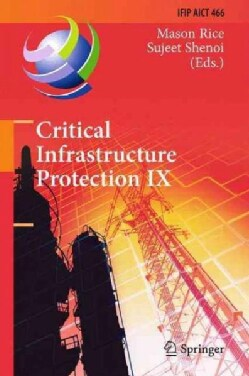 Critical Infrastructure Protection: 9th Ifip 11.10 International Conference, Iccip 2015, Arlington, Va, USA, Marc... (Hardcover)