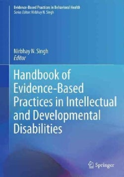 Handbook of Evidence-based Practices in Intellectual and Developmental Disabilities (Hardcover)