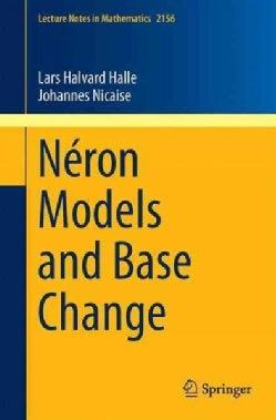 Neron Models and Base Change (Paperback)