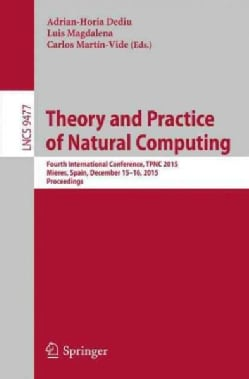 Theory and Practice of Natural Computing: Fourth International Conference, Tpnc 2015, Mieres, Spain, December 15-... (Paperback)