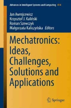 Mechatronics: Ideas, Challenges, Solutions and Applications (Paperback)