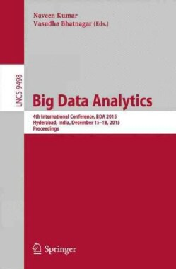 Big Data Analytics: 4th International Conference, Bda 2015, Hyderabad, India, December 15-18, 2015, Proceedings (Paperback)