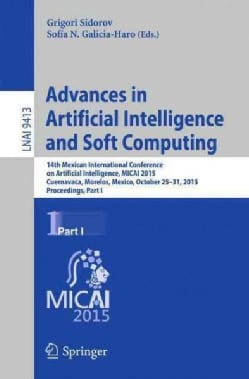 Advances in Artificial Intelligence and Soft Computing: 14th Mexican International Conference on Artificial Intel... (Paperback)