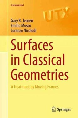 Surfaces in Classical Geometries: A Treatment by Moving Frames (Paperback)