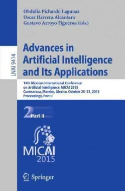 Advances in Artificial Intelligence and Its Applications: 14th Mexican International Conference on Artificial Int... (Paperback)