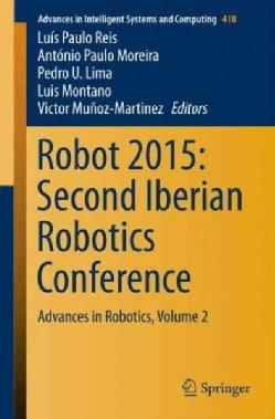 Robot 2015: Second Iberian Robotics Conference: Advances in Robotics (Paperback)