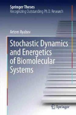 Stochastic Dynamics and Energetics of Biomolecular Systems (Hardcover)