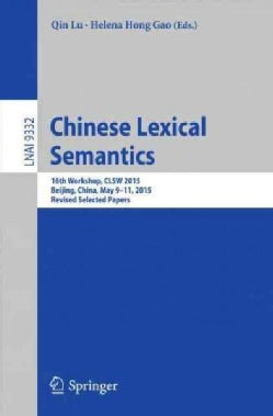 Chinese Lexical Semantics: 16th Workshop, Clsw 2015 (Paperback)