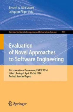 Evaluation of Novel Approaches to Software Engineering: 9th International Conference, Enase 2014, Selected Papers (Paperback)