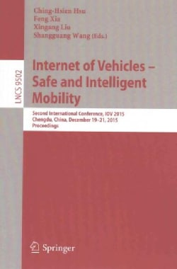 Internet of Vehicles - Safe and Intelligent Mobility: Second International Conference, Iov 2015, Chengdu, China, ... (Paperback)