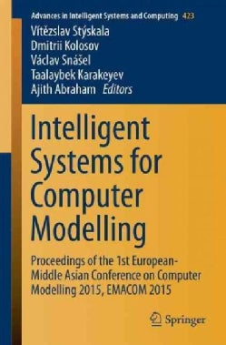 Intelligent Systems for Computer Modelling: Proceedings of the 1st European-middle Asian Conference on Computer M... (Paperback)