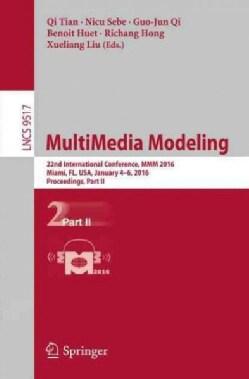 Multimedia Modeling: 22nd International Conference, Mmm 2016, Miami, Fl, USA, January 4-6, 2016, Proceedings, Par... (Paperback)