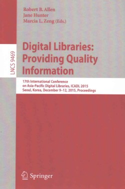 Digital Libraries: Providing Quality Information: 17th International Conference on Asia-pacific Digital Libraries... (Paperback)
