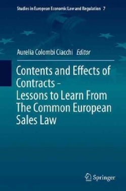 Contents and Effects of Contracts-lessons to Learn from the Common European Sales Law: Lessons to Learn from the ... (Hardcover)