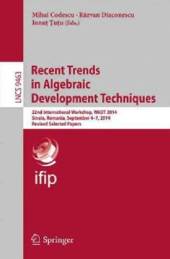 Recent Trends in Algebraic Development Techniques: 22nd International Workshop (Paperback)