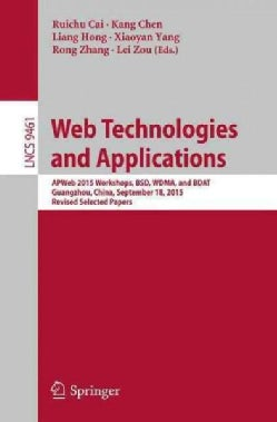 Web Technologies and Applications: Apweb 2015 Workshops, Bsd, Wdma, and Bdat, Guangzhou, China, September 18, 201... (Paperback)