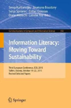 Information Literacy: Moving Toward Sustainability (Paperback)
