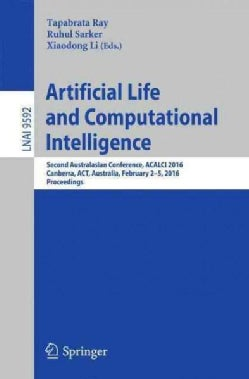 Artificial Life and Computational Intelligence: Second Australasian Conference, Acalci 2016, Canberra, Act, Austr... (Paperback)