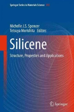 Silicene: Structure, Properties and Applications (Hardcover)