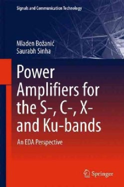 Power Amplifiers for the S-, C-, X- and Ku-bands: An Eda Perspective (Hardcover)