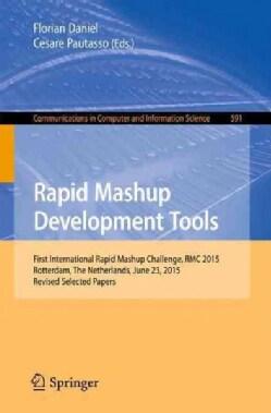 Rapid Mashup Development Tools: First International Rapid Mashup Challenge, Rmc 2015, Rotterdam, the Netherlands,... (Paperback)