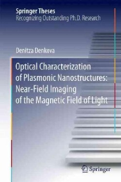 Optical Characterization of Plasmonic Nanostructures: Near-field Imaging of the Magnetic Field of Light (Hardcover)
