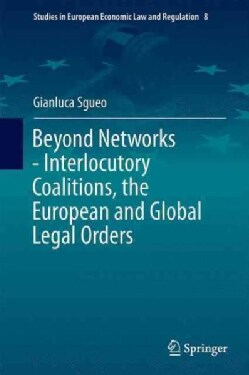 Beyond Networks - Interlocutory Coalitions, the European and Global Legal Orders (Hardcover)