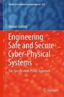 Engineering Safe and Secure Cyber-physical Systems: The Specification Pearl Approach (Hardcover)
