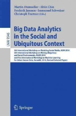Big Data Analytics in the Social and Ubiquitous Context: 5th International Workshop on Modeling Social Media, Msm... (Paperback)