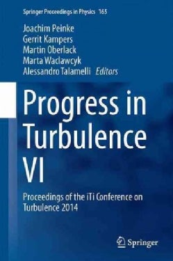 Progress in Turbulence: Proceedings of the Iti Conference on Turbulence 2014 (Hardcover)