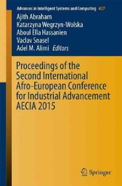 Proceedings of the Second International Afro-european Conference for Industrial Advancement Aecia 2015 (Paperback)