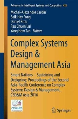 Complex Systems Design & Management Asia: Smart Nations  Sustaining and Designing: Proceedings of the Second... (Paperback)