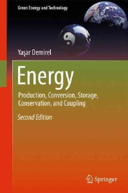Energy: Production, Conversion, Storage, Conservation, and Coupling (Hardcover)