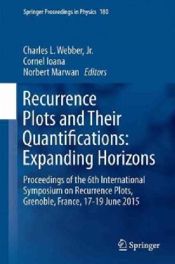 Recurrence Plots and Their Quantifications: Expanding Horizons: Proceedings of the 6th International Symposium on... (Hardcover)