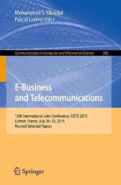 E-business and Telecommunications: 12th International Joint Conference, Icete 2015, Colmar, France, July 202... (Paperback)