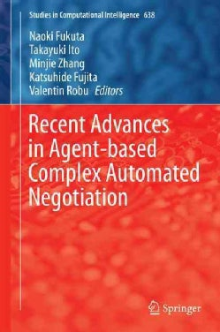 Recent Advances in Agent-based Complex Automated Negotiation (Hardcover)