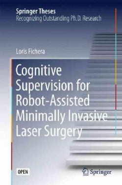 Cognitive Supervision for Robot-assisted Minimally Invasive Laser Surgery (Hardcover)