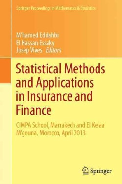 Statistical Methods and Applications in Insurance and Finance: Cimpa School, Marrakech and El Kelaa M'gouna, Moro... (Hardcover)
