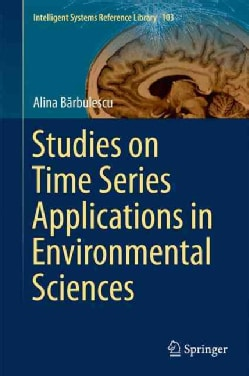 Studies on Time Series Applications in Environmental Sciences (Hardcover)
