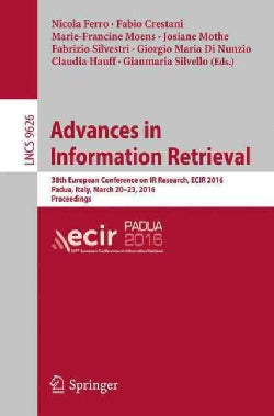 Advances in Information Retrieval: 38th European Conference on Ir Research, Ecir 2016, Padua, Italy, March 20-23,... (Paperback)