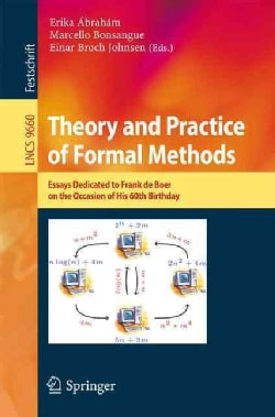 Theory and Practice of Formal Methods: Essays Dedicated to Frank De Boer on the Occasion of His 60th Birthday (Paperback)
