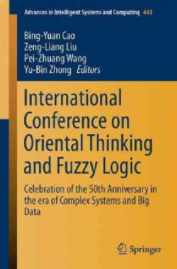 International Conference on Oriental Thinking and Fuzzy Logic: Celebration of the 50th Anniversary in the Era of ... (Paperback)