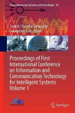 Proceedings of First International Conference on Information and Communication Technology for Intelligent Systems (Hardcover)