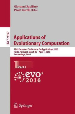 Applications of Evolutionary Computation: 19th European Conference, Evoapplications 2016, Porto, Portugal, March ... (Paperback)