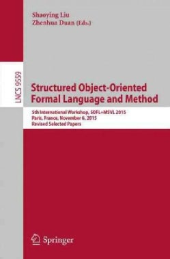 Structured Object-oriented Formal Language and Method: 5th International Workshop, Sofl+msvl 2015, Paris, France,... (Paperback)