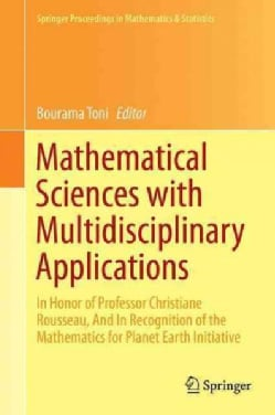 Mathematical Sciences With Multidisciplinary Applications: In Honor of Professor Christiane Rousseau, and in Reco... (Hardcover)