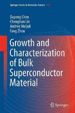 Growth and Characterization of Bulk Superconductor Material (Hardcover)